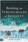 Breaking the Strongholds of Iniquity:  A New Testament guide to Cleansing Your Generational Bloodline (Paperback) by Bill Dennington
