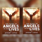 The Work of Angels in Our Lives (E-book/E-Study Guide) by Jeremy Lopez