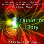 Quantum Glory (15 MP3 Teaching Download Set) by Jeff Jansen,Paul Cain,Joshua Mills,David Herzog,Joann McFatter,Shawn Bolz,Paula Benne,Akiane