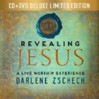 Revealing Jesus: A Live Worship Experience  (CD + DVD Combo Set Limited Edition) by Darlene Zschech