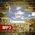 Steps to Breakthrough to Fulfillment (MP3 Teaching Download) by Jeremy Lopez