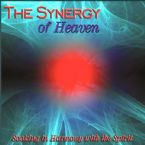 CLEARANCE: The Synergy of Heaven (Prophetic Worship CD) by Wayne Sutton and Jeremy Lopez