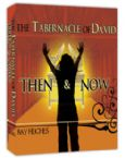 The Tabernacle of David: Then and Now (MP3  7 Teaching Download) by Ray Hughes