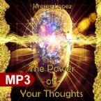 The Power of Your Thoughts (MP3 Teaching Download)  by Jeremy Lopez