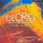Decree for Kids (Prophetic Decree CD) by Patricia King