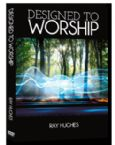 Designed to Worship (MP3  3 Teaching Download) by Ray Hughes