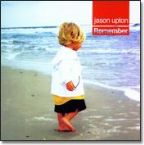Remember (prophetic worship CD) by Jason Upton