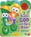 I Thank God for This Day! : VeggieTales (Book with Sound) By Phil Vischer