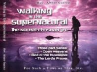 Walking in the Supernatural (3 CD Teaching Series) by Abner Suarez