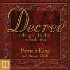 Decree  - A Thing and It Shall Be Established (MP3 Music Download) by Patricia King and Heather Clark