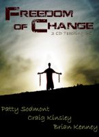 Freedom of Change (3 MP3 Teaching Download) by Patty Sodmont, Craig Kinsley and Brian Kenney