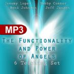 The Functionality and Power of Angels (6 MP3 Teaching Downloads) by Jeremy Lopez, Bobby Conner, Beni Johnson and Jeff Jansen