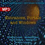 Entrances, Portals and Windows (Digital Download) by Jeremy Lopez, Mickey Freed, David Herzog, James Goll and Roberts Liardon