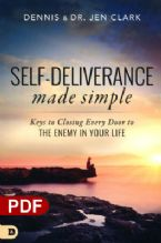 Self-Deliverance Made Simple: Keys to Closing Every Door to the Enemy in Your Life (e-Book PDF download) by Dennis Clark and Jen Clark