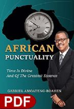 African Punctuality: Time Is Divine And Of The Greatest Essence( E-book PDF Download) by Gabriel Amoateng-Boahen