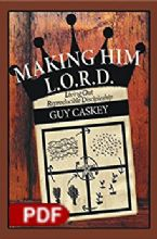 Making Him L.O.R.D. Living Out Reproducible Discipleship(E-book PDF download) by Guy Caskey