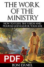 The Work of The Ministry How to Fulfil The Vision And Purpose God Has For Your Life(E-book)