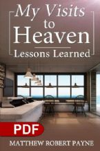 My Visits to Heaven Lessons Learned(E-book PDF Download) by Matthew Robert Payne