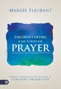 CEncountering God Through Prayer: Simple Strategies to Develop a Powerful Prayer Life(Book) - Click To Enlarge