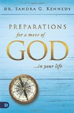 Preparations for a Move of God in Your Life(Book) by Sandra Kennedy