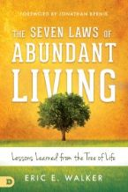 The Seven Laws of Abundant Living: Lessons Learned from the Tree of Life(book) by Eric Walker