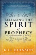 CReleasing the Spirit of Prophecy: The Supernatural Power of Testimony(book) by Bill Johnson - Click To Enlarge
