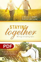 Staying Together: Marriage, a Lifelong Affair (PDF Download) by Steve Prokopchak and Mary Prokopchak