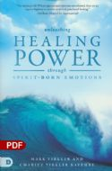CUnleashing Healing Power Through Spirit-Born Emotions: Experiencing God Through Kingdom Emotions (PDF Download) by Mark Virkler and Charity Kayembe - Click To Enlarge