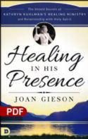 CHealing in His Presence: The Untold Secrets of Kathryn Kuhlman's Healing Ministry and Relationship with Holy Spirit (PDF Download) by Joan Gieson - Click To Enlarge