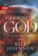 Encountering the Goodness of God: 90 Day Devotional (PDF Download) by Bill Johnson
