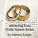 CAttracting Your Godly Spouse Series (2 CD Set) by Jeremy Lopez - Click To Enlarge