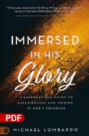 CImmersed in His Glory: A Supernatural Guide to Experiencing and Abiding in God's Presence (PDF Download) by Michael Lombardo - Click To Enlarge