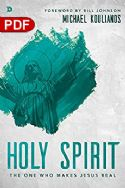 CHoly Spirit: The One Who Makes Jesus Real (PDF Download) by Michael Koulianos - Click To Enlarge