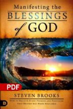 Manifesting the Blessings of God: How to Receive Every Promise and Provision that Heaven Has Made Available (PDF Download) by Steven Brooks