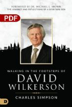 Walking in the Footsteps of David Wilkerson: The Journey and Reflections of a Spiritual Son (PDF Download) by Charles Simpson