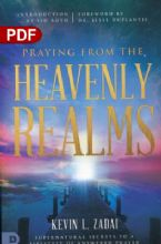 Praying from the Heavenly Realms: Supernatural Secrets to a Lifestyle of Answered Prayer (PDF Download) by Kevin Zadai