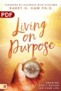 CLiving on Purpose: Knowing God's Design for Your Life (PDF Download) by Barry D. Ham Ph.D. - Click To Enlarge
