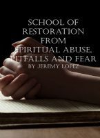 School of Restoration From Spiritual Abuse, Pitfalls And Fear (Hard Copy Set) by Jeremy Lopez