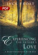 CExperiencing the Father's Love: A Daily Encounter with Him (PDF Download)by Jack Frost - Click To Enlarge