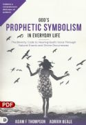 CGod's Prophetic Symbolism in Everyday Life (PDF Download) by Adam Thompson and Adrian Beale - Click To Enlarge