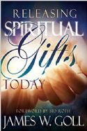CReleasing Spiritual Gifts Today (Book) by James W. Goll - Click To Enlarge