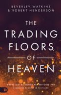 CTrading Floors of Heaven: Where Lost Blessings Are Restored and Kingdom Destiny Is Fulfilled (Book) by Beverly Watkins and Robert Henderson - Click To Enlarge