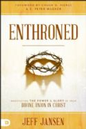 CEnthroned: Manifesting the Power & Glory of Your Divine Union in Christ (Book) by Jeff Jansen - Click To Enlarge