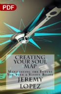 CCreating Your Soul Map: Manifesting the Future You With a Vision Board (PDF Download) by Jeremy Lopez - Click To Enlarge