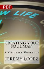 Creating Your Soul Map: A Visionary Workbook (PDF) by Jeremy Lopez