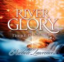 CRiver Glory: There is a River (Prophetic Worship CD) by Nichole Lawrence - Click To Enlarge