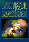 CCLEARANCE SALE: Sanctifying Your Imagination (teaching CD) by Dennis Reanier - Click To Enlarge