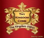 Thy Kingdom Come:  The Kingdom Within (MP3 teaching download) by Jeremy Lopez