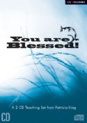 CYou are Blessed! (mp3 2 teaching download) by Patricia King - Click To Enlarge