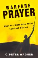 CWarfare Prayer (book) by C. Peter Wagner - Click To Enlarge